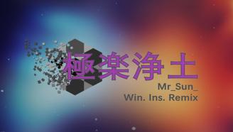 【Win乐器】極楽浄土 Remix - Mr_Sun_